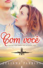 COM VOCÊ by JulianaParrini