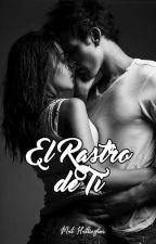 El Rastro de Ti [C.O.R. #1] by TheMcWonderland