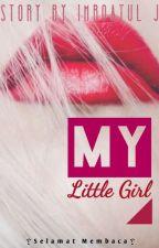 My Little Girl (Komplit) by Imroatul_J