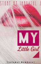 My Little Girl | Completed by Imroatul_J