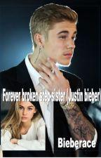 forever broken stepsister (Justin Bieber fanfic) by bieberace