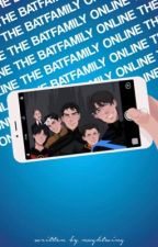 THE BATFAMILY ONLINE by Nxghtwing
