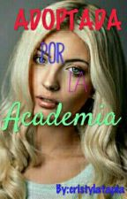 Adoptada Por La Academia by cristylatapia