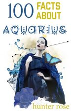 100 facts about Aquarius by antireputation