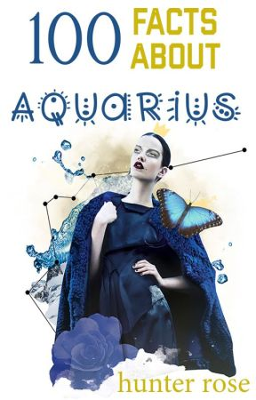 ❌ 100 facts about Aquarius ❌ by HeartbreakerMD