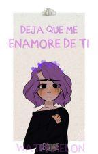 〘❉¡Dejame Enamorarme De Tí!☠〖DEUNNIE〗❉〙 by sandia-lechuga
