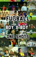 Fußball One Shots [BoyxBoy] by footballlover1904