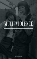 Much violence {pcy + bbh} by yellowyatt