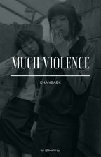 Much violence {pcy + bbh} by hoshiay