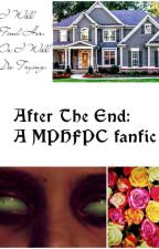 After The End: A MPHFPC fanfic by The_Lunar_Shell