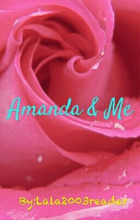 Amanda & Me by Lala2003reader