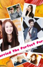 I Married the Perfect Pervert.. [ ON GOING ] by MissSeoChae