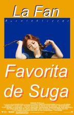 La fan favorita de Suga || Suga - BTS || Short Story by BurnInGlitter
