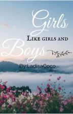 Girls like girls and boys. by LadisaCoco