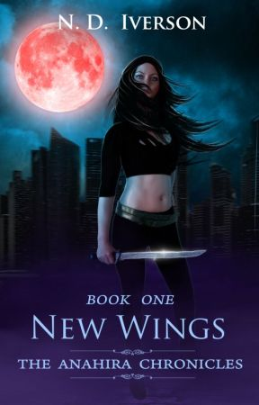 New Wings (Anahira Chronicles Book 1) by N_D_Iverson