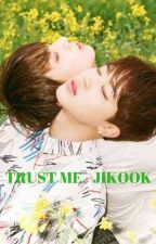 [13] Trust me - Jikook [COMPLETED] by btsrockz