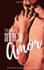 Tengo Sed de tu Amor - Próximamente by DanitzaIbaez