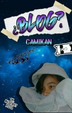 ¿Blog? by CamiKan