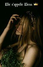 Elle s'appelle Elena by DoaeOubakrim