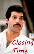 Closing Time: A Freddie Mercury One-Shot by sallyjay4