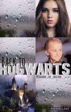 Back To Hogwarts [ON HOLD] by sarahhh_the_unicorn