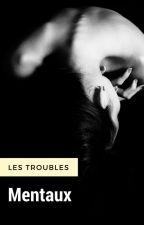 Les troubles mentaux. by prout-