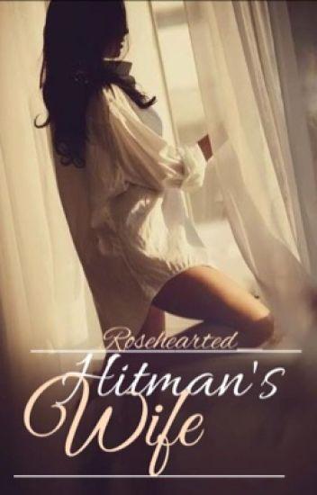 Hitman's WIFE  #Wattys2018