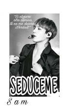 SEDUCEME [Jeon JungKook & Tu] {Lemon} [editada] by Fanfics-AL