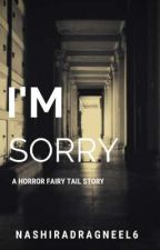 I'm Sorry by NashiraDragneel6