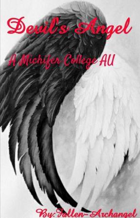 Devil's Angel (Michifer College AU) by Fallen-Archangel