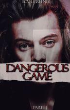 DANGEROUS GAME ↬ ℋarry Styles by loveugreeneye