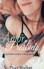 Amor Proibido by thaywalkert