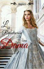 La reputación de una dama by angiielo