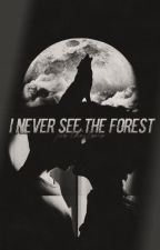 I Never See The Forest For The Trees (Ziall Horlik) by LarryConfidence
