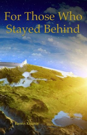 For Those Who Stayed Behind (Short Story) by RynnWriter