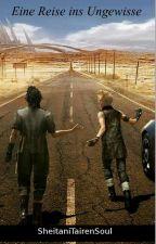 Eine Reise ins Ungewisse (Final Fantasy XV) by SheitaniTairenSoul
