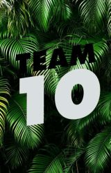 Team 10 life by Marcus_Wife