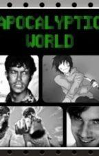 Apocalyptic world (Smosh/Pewdiepie/Youtuber Fan fic) by AllieJenkins1
