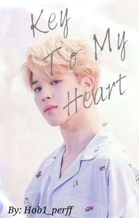 Key To My Heart ~ Bts Park Jimin Fanfic by Hob1_perff