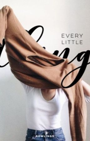 Every Little Thing by rowlings