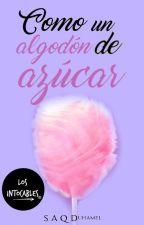 Como un algodón de azúcar   Los Intocables #5 by littlemaple