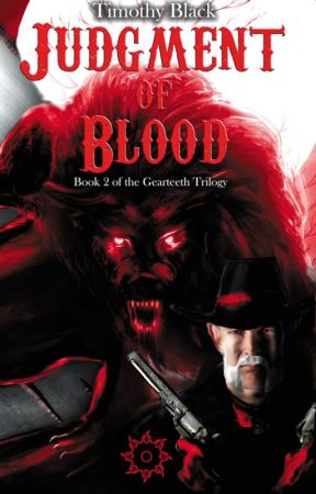 Judgment of Blood (Gearteeth Trilogy #2) Preview by Timothy_Black