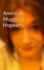 American Muggle at Hogwarts by Cocomomonkey