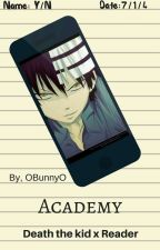 Academy  (Death the kid x Reader) by OBunnyO