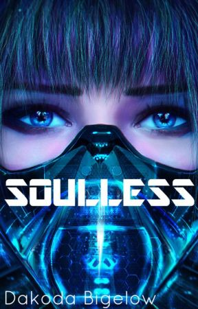 Soulless (COMING SOON) by DakodaBigelow