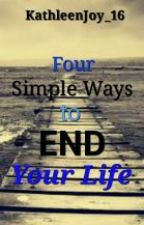 Four Simple Ways To End Your Life by BlueDemonise_16
