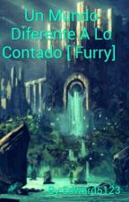 Un Mundo Diferente A Lo Contado [ Furry ]  by Edward5123