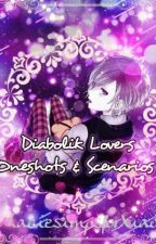 Diabolik Lovers One-shots & Scenarios [ Complete ] by mikalover23