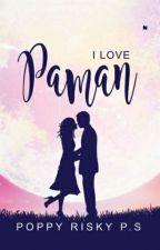 I Love Paman (End) by poppyrisky