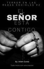 El señor esta contigo (TRS#2) by ArlethGontol